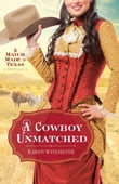 A Cowboy Unmatched (Ebook Shorts) (The Archer Brothers Book #3)