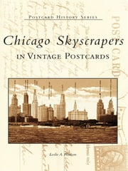 Chicago Skyscrapers in Vintage Postcards ebook by Leslie A. Hudson