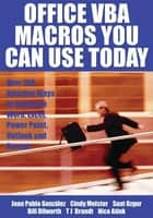 Office VBA Macros You Can Use Today ebook by Juan Pablo Gonzalez,Cindy Meister,Suat Ozgur,Bill Dilworth,Anne Troy,T J Brandt