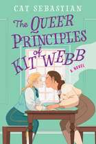 The Queer Principles of Kit Webb - A Novel ebook by Cat Sebastian
