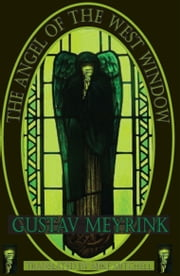 The Angel of the West Window ebook by Gustav Meyrink, Mike Mitchell