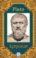 Symposium ebook by Plato