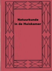 Natuurkunde in de Huiskamer ebook by Tom Tit