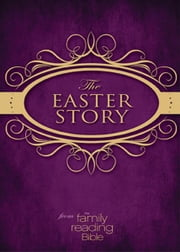 The Easter Story from the Family Reading Bible ebook by Jeannette Taylor,Doris Rikkers