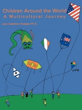Children Around the World - A Multicultural Journey ebook by Jane Caballero