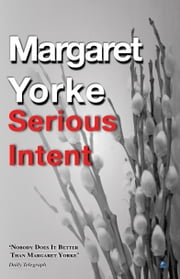 Serious Intent ebook by Margaret Yorke