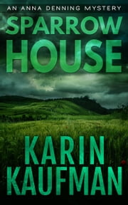 Sparrow House (Anna Denning Mystery #2) ebook by Karin Kaufman