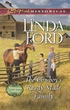 The Cowboy's Ready-Made Family ebook by Linda Ford