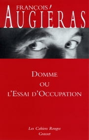 Domme ou l'essai d'occupation - (*) ebook by François Augiéras
