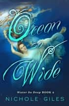 Ocean so Wide - Water So Deep, #2 ebook by Nichole Giles