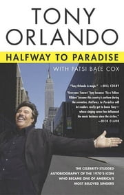 Halfway to Paradise ebook by Tony Orlando,Patsi Bale Cox