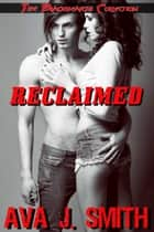 Reclaimed (MC Erotica) - The Blackhearts Collection ebook by Ava J. Smith
