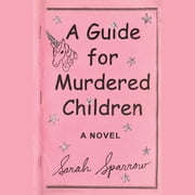 A Guide for Murdered Children - A Novel audiobook by Sarah Sparrow