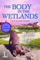 The Body in the Wetlands ekitaplar by Judi Lynn