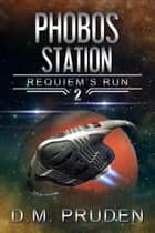 Phobos Station ebook by D.M. Pruden