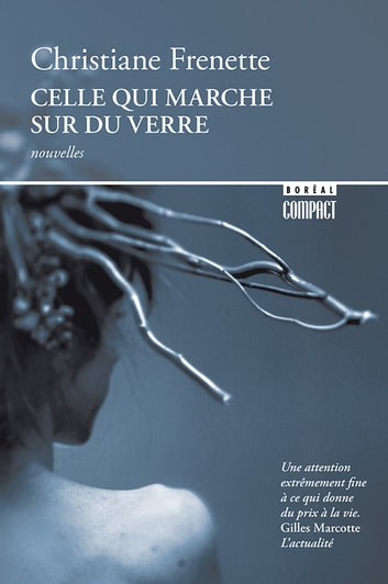 Celle qui marche sur du verre ebook by Christiane Frenette