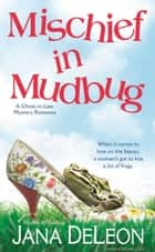Mischief in Mudbug ebook by Jana DeLeon