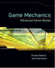 Game Mechanics: Advanced Game Design - Advanced Game Design ebook by Ernest Adams,Joris Dormans