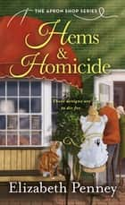 Hems & Homicide - The Apron Shop Series ebook by Elizabeth Penney