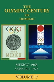 XIX Olympiad - Mexico City 1968, Sapporo 1972 ebook by George Daniels