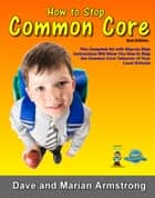 How to Stop Common Core 2nd Edition ebook by David Armstrong