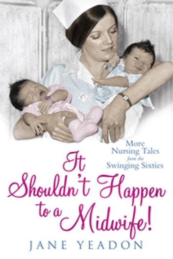 It Shouldn't Happen to a Midwife! ebook by Jane Yeadon