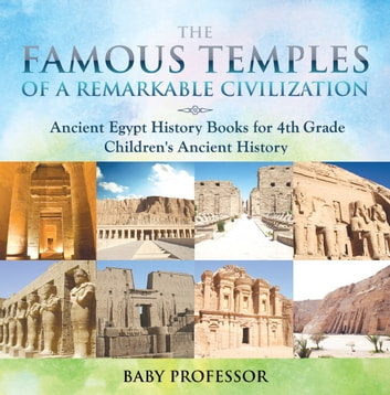 The Famous Temples Of A Remarkable Civilization Ancient Egypt
