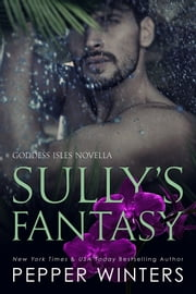 Sully's Fantasy ebook by Pepper Winters