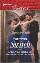 The Twin Switch ebook by Barbara Dunlop