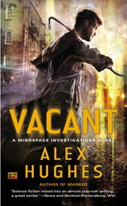 Vacant - A Mindspace Investigations Novel ebook by Alex Hughes