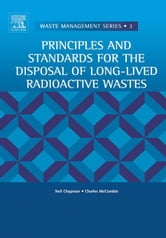 Principles and Standards for the Disposal of Long-lived Radioactive Wastes ebook by Chapman, N.
