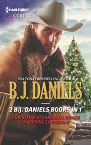 Christmas at Cardwell Ranch & Keeping Christmas ebook by B.J. Daniels