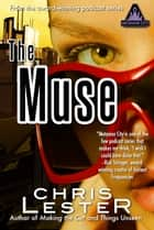 The Muse: A Tale of Metamor City ebook by Chris Lester