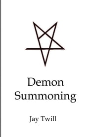 Demon Summoning ebook by Jay Twill