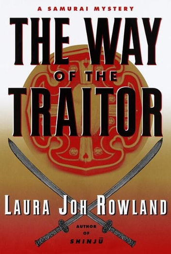 The way of the traitor ebook by laura joh rowland 9780307801487 the way of the traitor a samurai mystery ebook by laura joh rowland fandeluxe Ebook collections