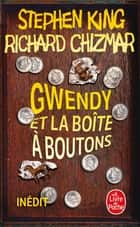 Gwendy et la boîte à boutons ebook by Stephen King, Richard Chizmar