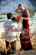Wedding Gown Girl ebook by Kathy Bosman