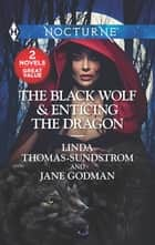 The Black Wolf & Enticing the Dragon - A 2-in-1 Collection ebook by Linda Thomas-Sundstrom, Jane Godman