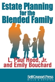 Estate Planning for the Blended Family ebook by L. Paul Hood Jr.,Emily Bouchard
