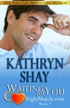 Waiting For You ebook by Kathryn Shay