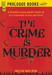 The Crime is Murder ebook by Helen Nielsen