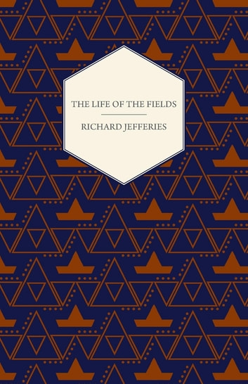 The Life of the Fields ebook by Richard Jefferies