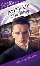 Ante Up ebook by Kim Fielding