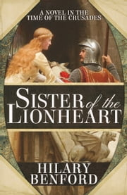 Sister of the Lionheart ebook by Hilary Benford