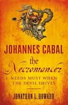 Johannes Cabal the Necromancer ebook by Jonathan L. Howard