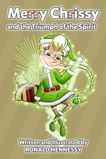 Merry Chrissy and the Triumph of the Spirit ebook by Ronald Hennessy