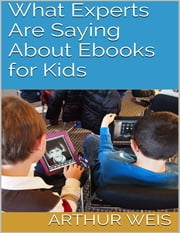 What Experts Are Saying About Ebooks for Kids ebook by Veronica Mathison