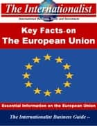 Key Facts on the European Union - Essential Information on the European Union ebook by Patrick W. Nee