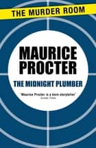 The Midnight Plumber ebook by Maurice Procter
