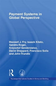 Payment Systems in Global Perspective ebook by Maxwell J. Fry